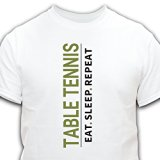 Eat Sleep Table Tennis Repeat T-Shirt
