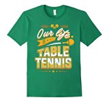 Our Life is Table Tennis T-Shirt