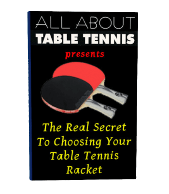 Ebook - The Real Secret to Choosing Your Table Tennis Racket