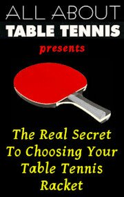 ... Ebook - The Real Secret to Choosing Your Table Tennis Racket ... 2429e553b362